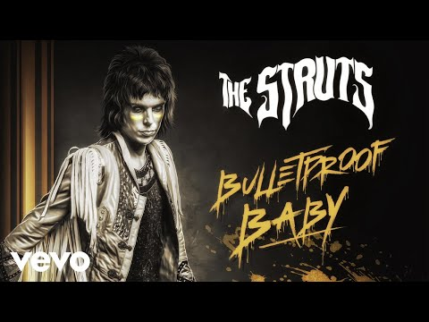 The Struts - Bulletproof Baby
