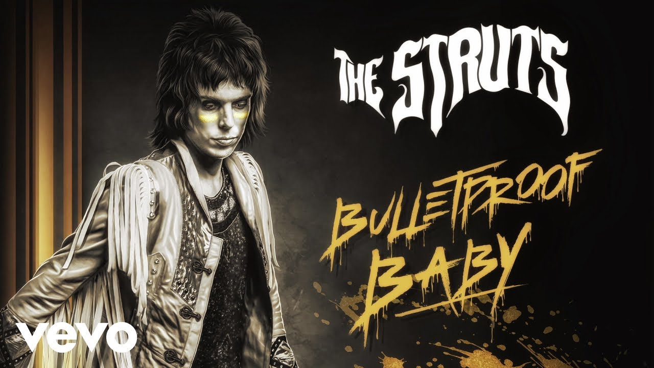 4efb1418647 SONG OF THE WEEK: Bulletproof Baby by The Struts – Pretty Vacant One