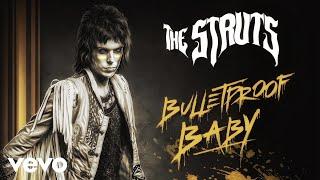 Download lagu The Struts - Bulletproof Baby (Audio)