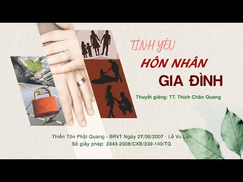 Tình yêu - Hôn nhân - Gia đình 1 - TT. Thích Chân Quang