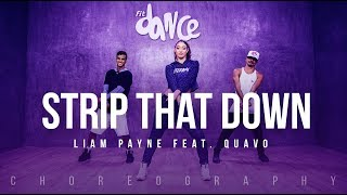 Strip That Down Liam Payne Feat Quavo Fitdance Life Choreography Dance Audio