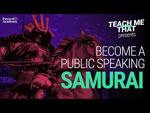 7 Steps To Become A Public Speaking Samurai (Taught By A Student!)