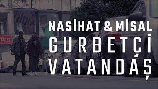 "Nasihat & Resul Aydemir ""Misal"" - Gurbetçi Vatandaş (Prod. Nasihat)"