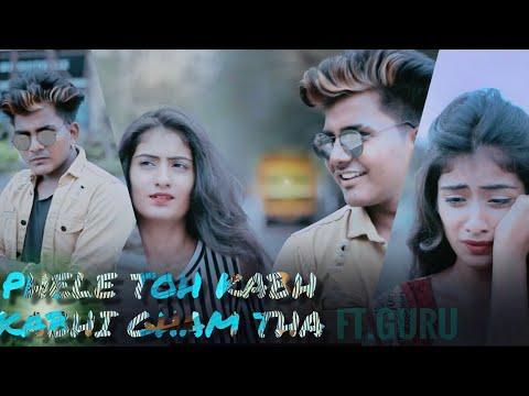 Pehle Toh kabhi kabhi Gham Tha | Himanshu Jain | Guru & Anjali | Sad Revenge Love Story