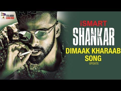 Dimaak Kharaab Song Update Ismart Shankar Movie Ram Pothineni