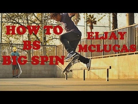 How to Backside Big Spin with Eljay McLucas
