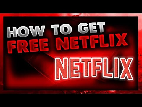 How To Get Netflix For Free 2019