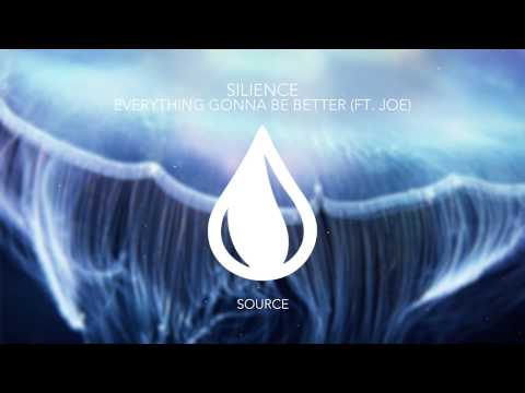 Silience -  Everything Gonna Be Better (featuring Joe) [Extended Mix]
