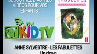 Anne Sylvestre - Un Clown - Les Fabulettes - YourKidTv