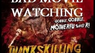 "Bad Movie Watching: ""Thankskilling"""