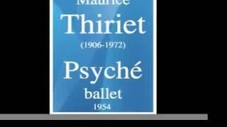 Maurice Thiriet (1906-1972) : Psyché, ballet (1954)