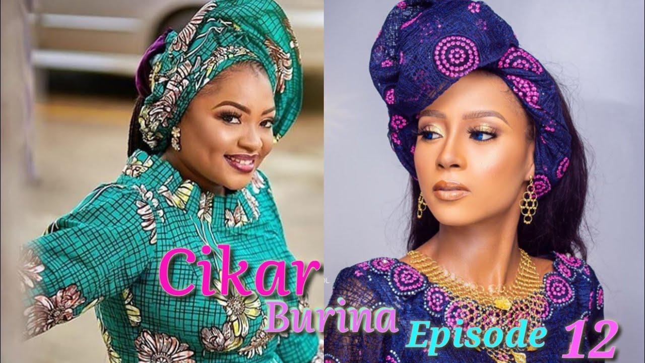 Download Cikar Burina Episode 12 Latest Hausa Novels November 09/2020