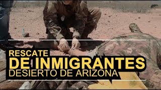 Así  se rescatan a inmigrantes moribundos en desierto de Arizona.