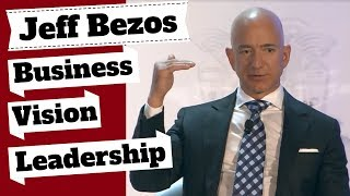 Jeff Bezos Talks Business Vision, Leadership & Entrepreneurship