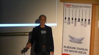 Kako spasiti svijet koji se raspada | Velimir Srića | TEDxKarlovacLibrary