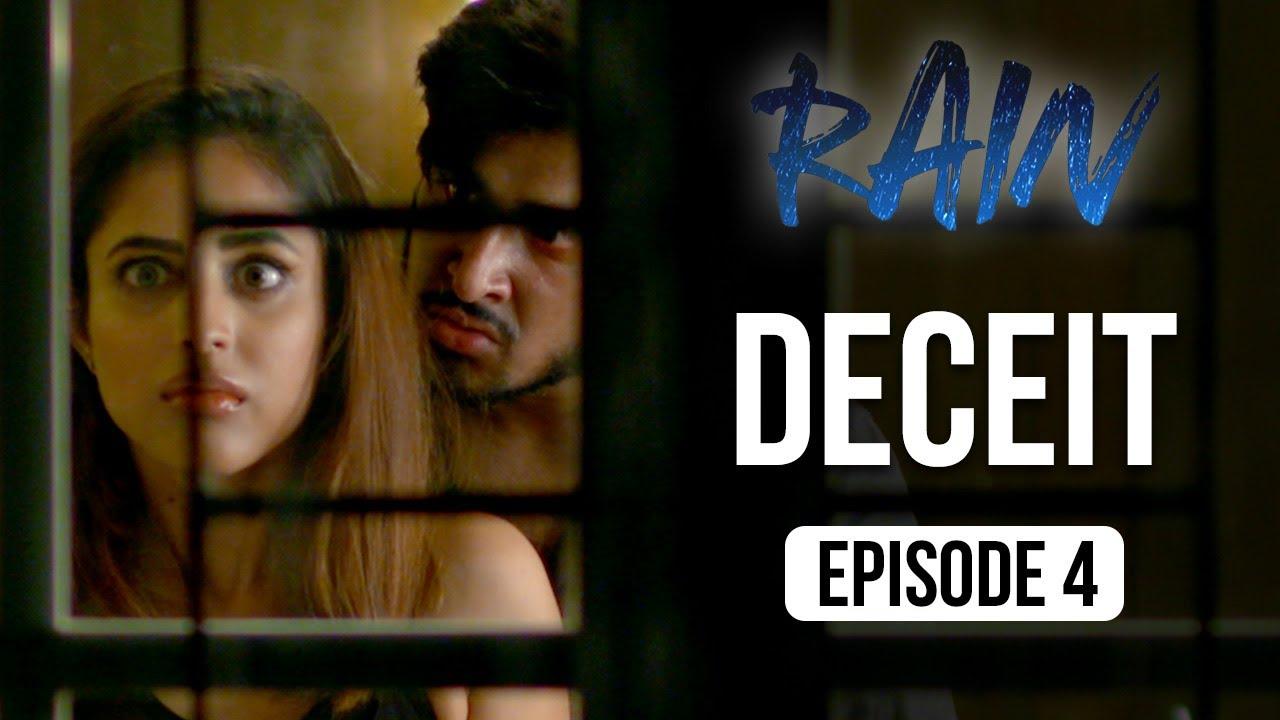 Download Rain | Episode 4 - 'Deceit' | Priya Banerjee | A Web Series By Vikram Bhatt