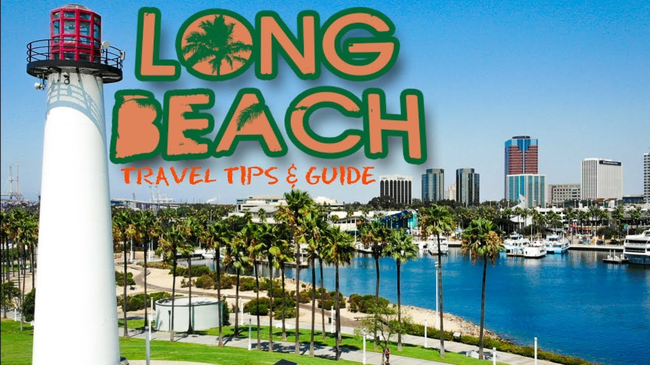 Best Places To Visit Long Beach California
