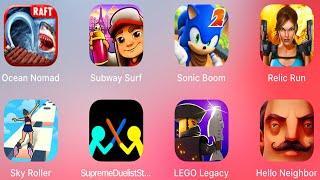 Hello Neighbor,Supreme Duelist Stickman,Sky Roller,Ocean Nomad Survival On Raft,Subway Surfers,Sonic