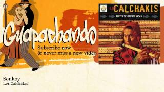 Los Calchakis - Sonkoy
