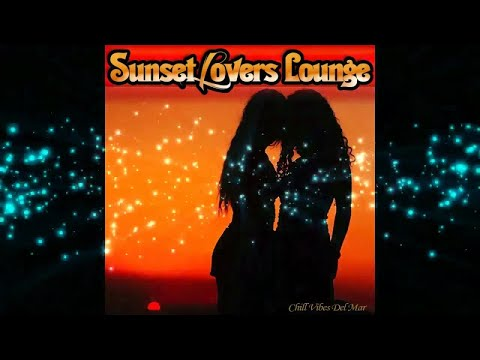 Sunset Lovers Lounge -Chill Vibes Del Mar 2017 (Cafe Continuous Lounge del Mar Mix) ▶by Chill2Chill