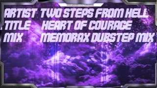 Two steps from hell - Heart of courage (Memorax dubstep mix)