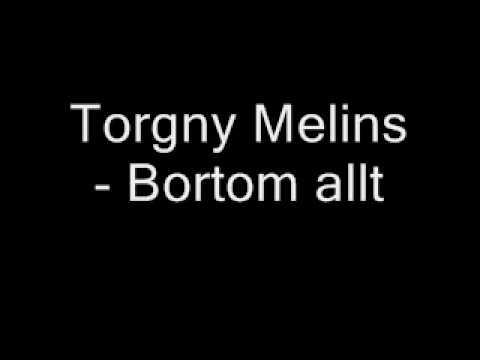 Torgny Melins - bortom allt