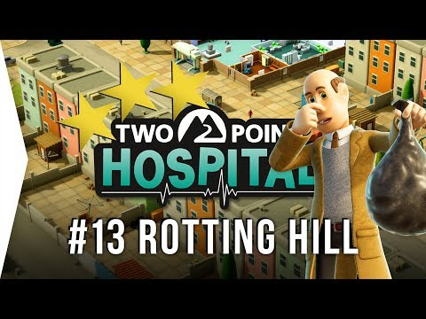 Two Point Hospital ► Mission 13 - Rotting Hill 3 Stars! - [Gameplay & Playthrough]