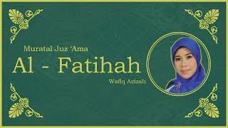 Video Surat Al Fatihah vokal Hj. Wafiq Azizah - Murattal Juz Amma [NEW] [HD] download MP3, 3GP, MP4, WEBM, AVI, FLV Juni 2018