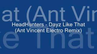Headhunters - Dayz Like That (Ant Vincent Electro Remix)