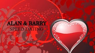 Alan & Barry Speed Dating Short Comedy Film