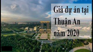 Giá bán một số dự án Bất động sản tại Thuận An Bình Dương năm 2020 - Phương Toàn Phát