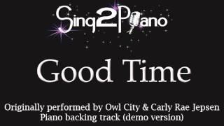 Good Time - Owl City & Carly Rae Jepsen (Piano karaoke cover)