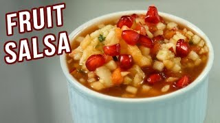 Fruit Salsa Recipe - How To Make Fresh Fruit Salad - Healthy Salad Recipe - Varun Inamdar