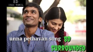 unna pethavan 8d song || 8D surrounded || 3movie song || from 8D ISAI TAMIL