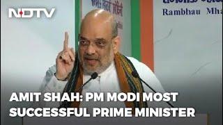 Narendra Modi Most Successful PM Of India, Says Amit Shah