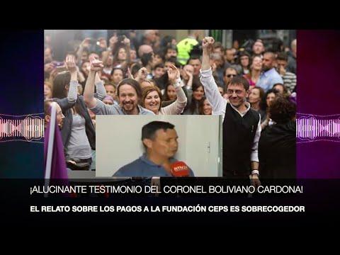 ¡EL ALUCINANTE TESTIMONIO DEL CORONEL BOLIVIANO CARDONA SOBRE LOS PAGOS a PODEMOS (A TRAVES DE LA FU