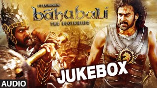 Baahubali Jukebox (Telugu) || Full Audio Songs || Prabhas, Rana, Anushka, Tamannaah || Bahubali
