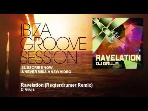 Dj Gruja - Ravelation - Reqterdrumer Remix