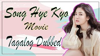 Song Hye Kyo Movie | My Girl and I full Movie tagalog Dubbed