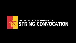 1st Annual Spring Convocation (entire program) - Pittsburg State University
