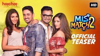 Mismatch 2 (মিসম্যাচ 2) | Official Teaser | Riya | Rachel | Rajdeep | Mainak | hoichoi