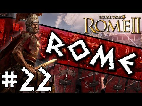 Total War: Rome II: Rome Campaign #22 ~ Political Advances!