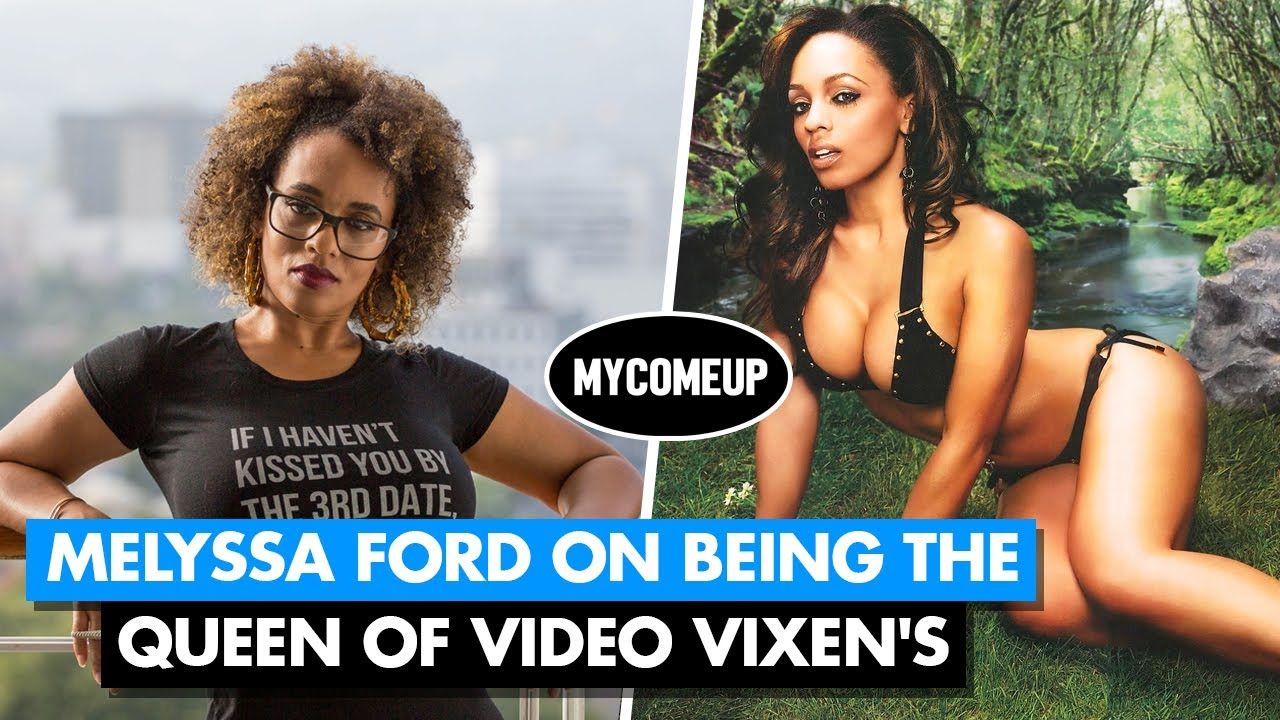 How Melyssa Ford Created The Video Vixen Industry Mycomeup By Mycomeup