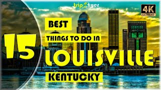 Things to do in Louisville Kentucky - 15 Best Things to do