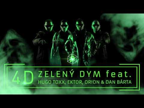 4D feat. Hugo Toxxx, Orion, Ektor & Dan Bárta - Zeleny Dym (OFFICIAL REMIX)