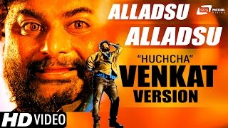 Alladsu Alladsu Comedy Full Song in Huccha Venkat Style | Chowka | New Kannada Video Song 2017