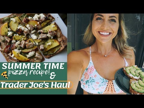 Summertime PIZZA RECIPE! + Trader Joes Grocery Haul