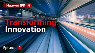 An Age of Accelerated Innovation   Huawei IPR Episode 1