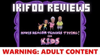 Mavis Beacon Teaches Typing! For Kids - An IkiFoo Review (EXPLICIT LANGUAGE)