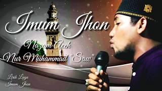 Lirik Imum Jhon Terbaru 2018 Nazam Aceh Nur Muhammad